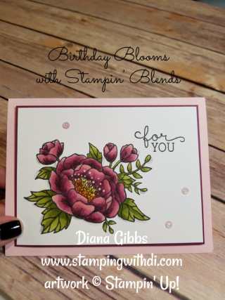 Birthday Blooms with Stampin' Blends Diana Gibbs