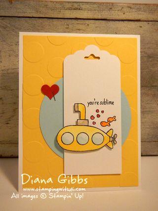 You're Sublime Diana Gibbs Stampin' Up! submarine Allison Okamitsu case