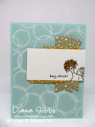 Mimeograph Monday & More ~ Hey Chick Diana Gibbs Stampin' Up! SAB