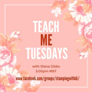 Teach Me Tuesdays with Diana Gibbs