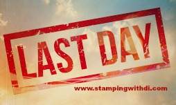 Last day www.stampingwithdi.com