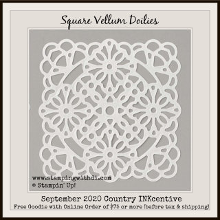Square vellum doilies https://www.stampingwithdi.com/2020/09/september-host-code-country-inkcentive.html