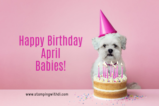 April Birthday Dog stamping with dihttps://www.stampingwithdi.com/2021/04/april-country-inkcentive-host-code.html