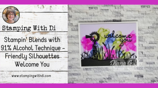 Friendly Sihouettes Welcome You https://www.stampingwithdi.com/2021/04/what-a-super-fun-technique-get-your-stampin-blends.html