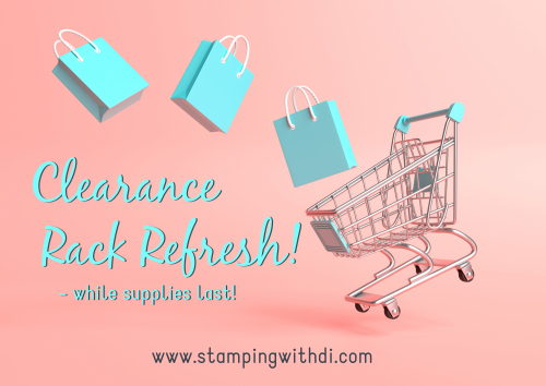 Clearance Rack Refresh stamping with di https://www.stampingwithdi.com/2021/04/clearance-rack-refresh-while-supplies-last.html